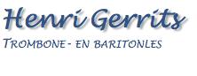 HENRI GERRITS: TROMBONE-, BARITON-, THEORIE-, ARRANGEER- EN COMPOSITIELES